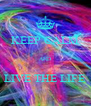 KEEP CALM  AND  LIVE THE LIFE - Personalised Poster A4 size