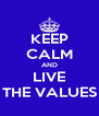 KEEP CALM AND LIVE THE VALUES - Personalised Poster A4 size
