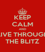 KEEP CALM AND LIVE THROUGH THE BLITZ - Personalised Poster A4 size