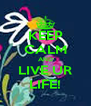 KEEP CALM AND LIVE UR LIFE! - Personalised Poster A4 size