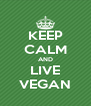 KEEP CALM AND LIVE VEGAN - Personalised Poster A4 size