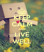 KEEP CALM AND LIVE WELL - Personalised Poster A4 size