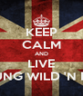 KEEP CALM AND LIVE YOUNG WILD 'N FREE - Personalised Poster A4 size