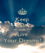 Keep Calm AND Live Your Dreams! - Personalised Poster A4 size