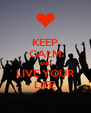 KEEP CALM AND LIVE YOUR LIFE - Personalised Poster A4 size