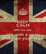 KEEP CALM AND live your life with a sexy smile on your face - Personalised Poster A4 size