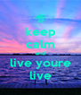 keep calm and live youre live - Personalised Poster A4 size
