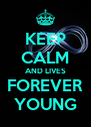 KEEP CALM AND LIVES FOREVER YOUNG - Personalised Poster A4 size
