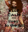 KEEP CALM AND lives   to the full - Personalised Poster A4 size