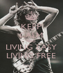 KEEP CALM AND LIVING EASY LIVING FREE - Personalised Poster A4 size