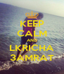 KEEP CALM AND LKRICHA 3AMRAT - Personalised Poster A4 size