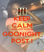 KEEP CALM AND LMP FOR A GOONIGHT POST ! - Personalised Poster A4 size