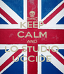 KEEP CALM AND LO STUDIO UCCIDE - Personalised Poster A4 size