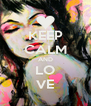 KEEP CALM AND LO VE - Personalised Poster A4 size