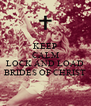 KEEP CALM AND LOCK AND LOAD BRIDES OF CHRIST - Personalised Poster A4 size