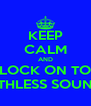 KEEP CALM AND LOCK ON TO RUTHLESS SOUNDZ - Personalised Poster A4 size