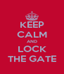 KEEP CALM AND LOCK THE GATE - Personalised Poster A4 size