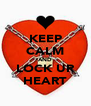 KEEP CALM AND LOCK UR HEART - Personalised Poster A4 size