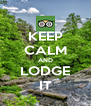 KEEP CALM AND LODGE IT - Personalised Poster A4 size