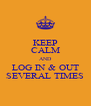 KEEP CALM AND LOG IN & OUT SEVERAL TIMES - Personalised Poster A4 size