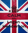KEEP CALM AND Logan  Henderson - Personalised Poster A4 size