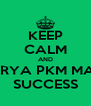 KEEP CALM AND LOKAKARYA PKM MABA 2013 SUCCESS - Personalised Poster A4 size