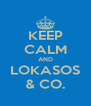 KEEP CALM AND LOKASOS & CO. - Personalised Poster A4 size