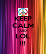KEEP CALM AND LOL !!! - Personalised Poster A4 size