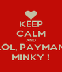 KEEP CALM AND LOL, PAYMAN MINKY ! - Personalised Poster A4 size