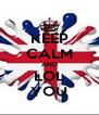 KEEP CALM AND LOL YOU - Personalised Poster A4 size