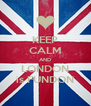 KEEP CALM AND LONDON is FUNDON - Personalised Poster A4 size