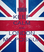 KEEP CALM AND LONDON ME POSSUA - Personalised Poster A4 size