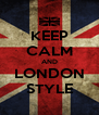 KEEP CALM AND LONDON STYLE - Personalised Poster A4 size