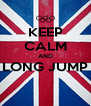 KEEP CALM AND LONG JUMP  - Personalised Poster A4 size