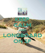 KEEP CALM AND LONGBOARD ON SF - Personalised Poster A4 size