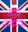 KEEP CALM AND LongLive TheFanmily - Personalised Poster A4 size
