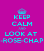 KEEP CALM AND LOOK AT  AMY-ROSE-CHAPMAN - Personalised Poster A4 size