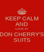 KEEP CALM AND LOOK AT DON CHERRY'S SUITS - Personalised Poster A4 size