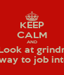 KEEP CALM AND Look at grindr On the way to job interview  - Personalised Poster A4 size