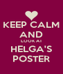 KEEP CALM AND LOOK AT HELGA'S POSTER - Personalised Poster A4 size