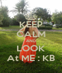 KEEP CALM AND LOOK At ME : KB - Personalised Poster A4 size