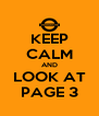 KEEP CALM AND LOOK AT PAGE 3 - Personalised Poster A4 size