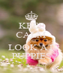 KEEP CALM AND LOOK AT PUPPIES - Personalised Poster A4 size