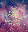 KEEP CALM AND LOOK AT STARS - Personalised Poster A4 size