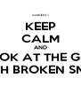 KEEP CALM AND LOOK AT THE GIRL WITH BROKEN SMILE - Personalised Poster A4 size