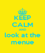 KEEP CALM AND look at the menue - Personalised Poster A4 size