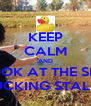 KEEP CALM AND LOOK AT THE SIZE OF THAT FUCKING STALLION DUCK - Personalised Poster A4 size