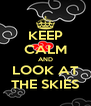 KEEP CALM AND LOOK AT THE SKIES - Personalised Poster A4 size