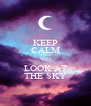 KEEP CALM AND LOOK AT THE SKY - Personalised Poster A4 size