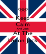 Keep Calm And Look At The Union Jack - Personalised Poster A4 size